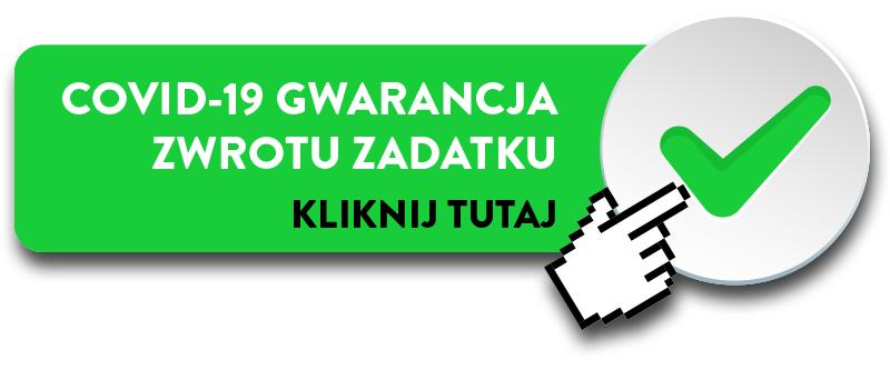 Gwarancja zwrotu zadatku COVID 19